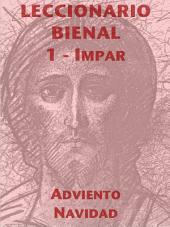 Leccionario Bienal I (Año Impar): Adviento-Navidad: Lecturas Bíblicas y Patrísticas del Oficio para la Liturgia de las Horas