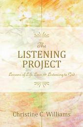 The Listening Project: Lessons of Life, Love, & Listening to God