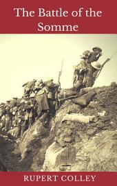 The Battle of the Somme: World War One's Bloodiest Battle