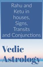 Rahu and Ketu in Houses  Signs  Transit and Conjunction PDF
