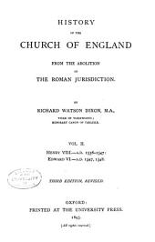 History of the Church of England: Henry VIII. A.D. 1538-1547: Edward VI. A.D. 1547, 1548. 3d ed. rev. 1895