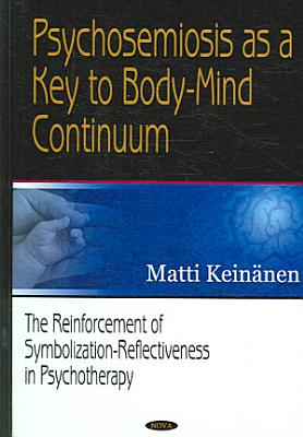 Psychosemiosis as a Key to Body mind Continuum