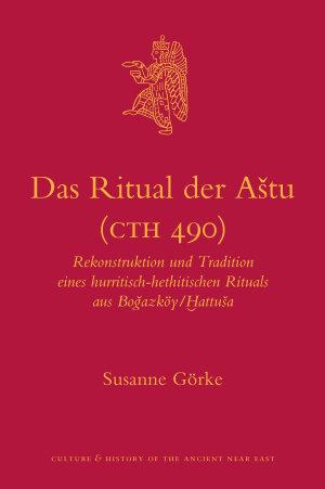 Das Ritual der Aštu (CTH 490)
