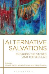 Alternative Salvations: Engaging the Sacred and the Secular