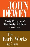 The Early Works  1882 1898  1893 1894  Early essays and The study of Ethics  a syllabus PDF