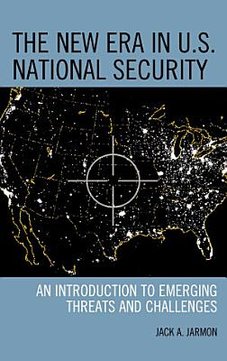 The New Era in U S  National Security PDF