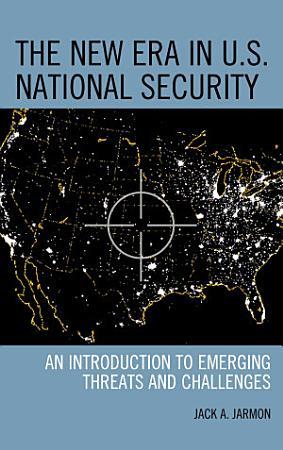 The New Era in U S  National Security PDF