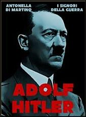 Adolf Hitler: Il dittatore
