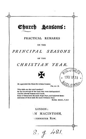 Church seasons  practical remarks on the principal seasons of the Christian year PDF