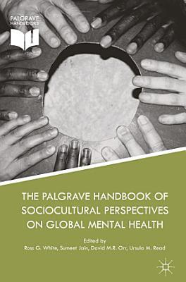 The Palgrave Handbook of Sociocultural Perspectives on Global Mental Health