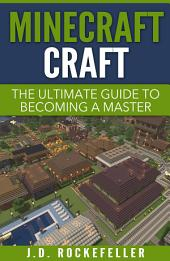 Minecraft Craft: The Ultimate Guide to Becoming a Master