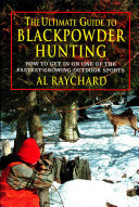 The Ultimate Guide to Blackpowder Hunting