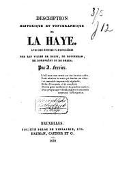 Description historique et topographique de la Haye, avec des notices sur les villes de Delft, de Rotterdam, de Dordrecht et de Breda