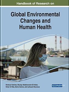 Handbook of Research on Global Environmental Changes and Human Health PDF