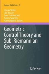Geometric Control Theory and Sub Riemannian Geometry PDF