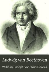 Ludwig van Beethoven: mit einem Porträt in Stahlstich
