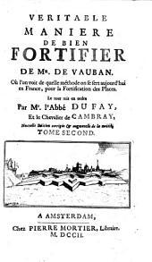 Veritable maniere de bien fortifier ... Le tout mis en ordre par Mr. l'Abbe Du Fay, et le Chevalier de Cambray: Volume 2
