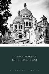 The Enchiridion on Faith, Hope and Love
