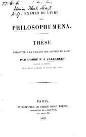 Examen du livre des Philosophumena ...