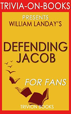 Defending Jacob  A Novel by William Landay  Trivia On Books