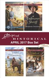 Love Inspired Historical April 2017 Box Set: The Rancher's Surprise Triplets\Cowboy Homecoming\Undercover Sheriff\Family of Convenience