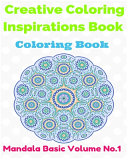 Creative Coloring Inspirations Book  Mandala Basic Volume No  1
