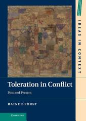 Toleration in Conflict: Past and Present