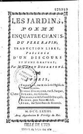 Les Jardins, poème en quatre chants du père Rapin, traduction... par M. Gazon Dourxigné