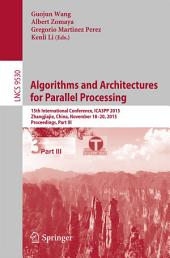 Algorithms and Architectures for Parallel Processing: 15th International Conference, ICA3PP 2015, Zhangjiajie, China, November 18-20, 2015, Proceedings, Part 3