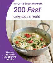 Hamlyn All Colour Cookery: 200 Fast One Pot Meals: Hamlyn All Colour Cookbook
