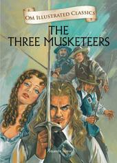 The Three Musketeers : Om Illustrated Classics