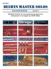 Belwin Master Solos - Alto Saxophone, Easy, Volume 1: Alto Saxophone Solos