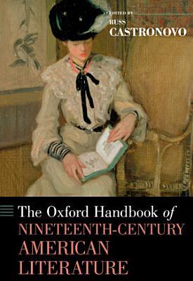 The Oxford Handbook of Nineteenth Century American Literature PDF