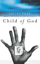 Child of God: A Novel