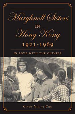 The Maryknoll Sisters in Hong Kong  1921 1969 PDF