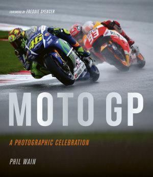 Moto GP   a photographic celebration