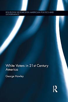 White Voters in 21st Century America PDF