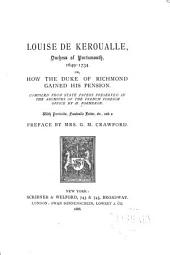 Louise de Keroualle, Duchess of Portsmouth, 1649-1734: Society in the Court of Charles II. Compiled from State Papers Preserved in the Archives of the French Foreign Office