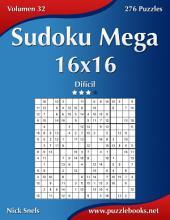 Sudoku Mega 16x16 - Difícil - Volumen 32 - 276 Puzzles