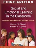 Social and Emotional Learning in the Classroom, First Edition