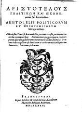 Aristotelus Politikōn Kai Oikonomikōn ta heuriskomena: Aristotelis Politicorvm Et Oeconomicorvm libri qui exstant. Addita in fine Diuersa locorum lectio, ...