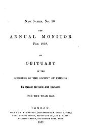 The Annual Monitor ...: Or, Obituary of the Members of the Society of Friends in Great Britain and Ireland ...