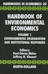 Handbook of Environmental Economics: Environmental Degradation and Institutional Responses