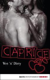 Wet 'n' Dirty - Caprice: Erotikserie