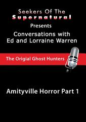 Amityville Horror Part 1: Ed and Lorraine Warren: Amityville Horror, Part 1