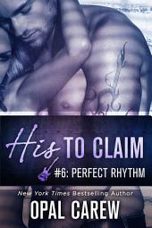 His to Claim #6: Perfect Rhythm