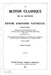 Le Buffon classique de la jeunesse; ou, Résumé d'histoire naturelle ...