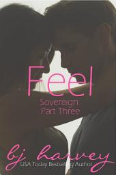 Feel: Sovereign Part Three