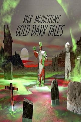 Rick McQuiston s Cold  Dark Tales