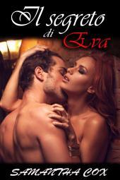 Il segreto di Eva (BDSM, iniziazione sessuale, sottomossione erotica femminile)